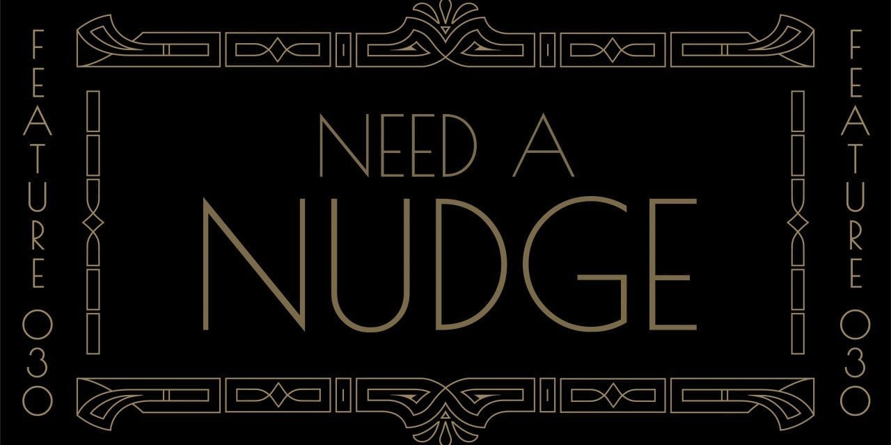 Need A Nudge 030
