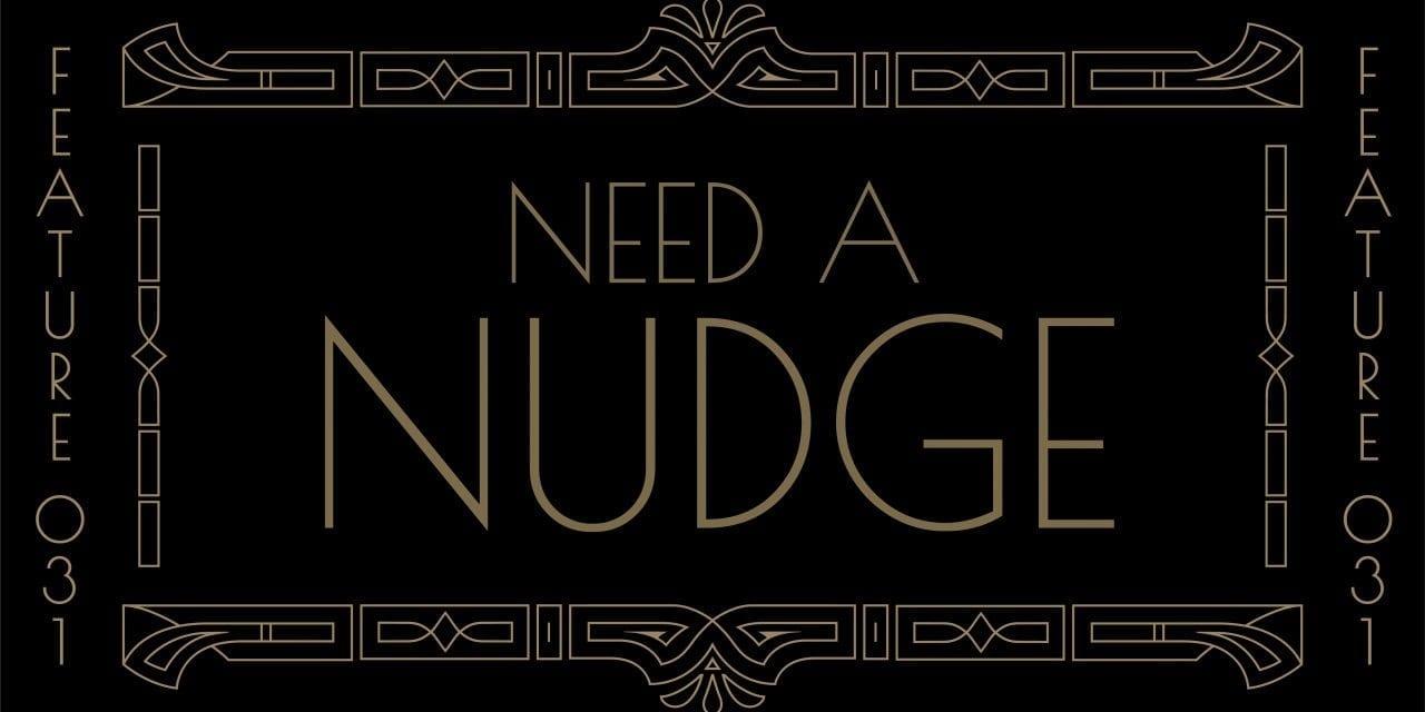 Need A Nudge 031